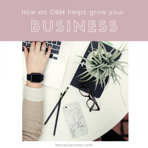 How an OBM Helps Grow Your Business