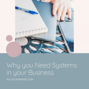 Why you need systems in your business